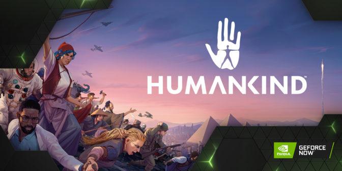 HUMANKIND on GeForce NOW